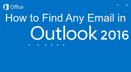 find any email on Outlook 2016