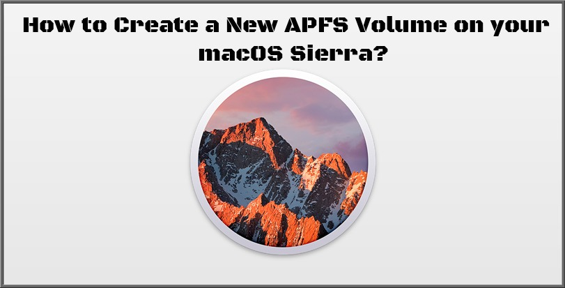 Create a New APFS Volume on your macOS Sierra