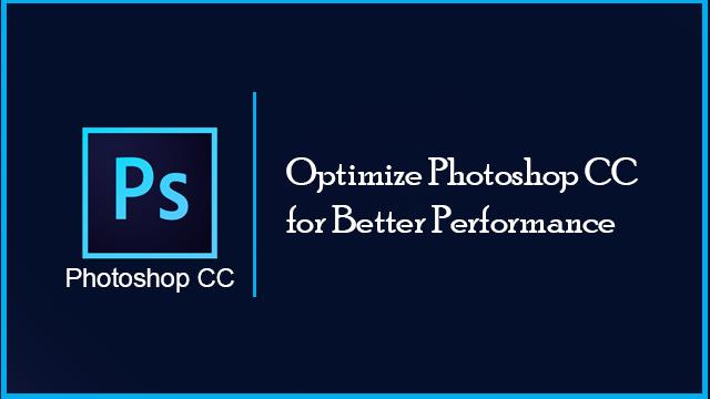 optimize photoshop cc