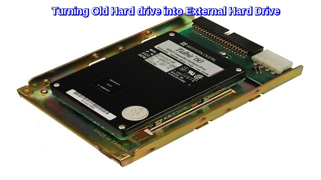 simple way to turning your old Hard Drive into an External Hard Drive