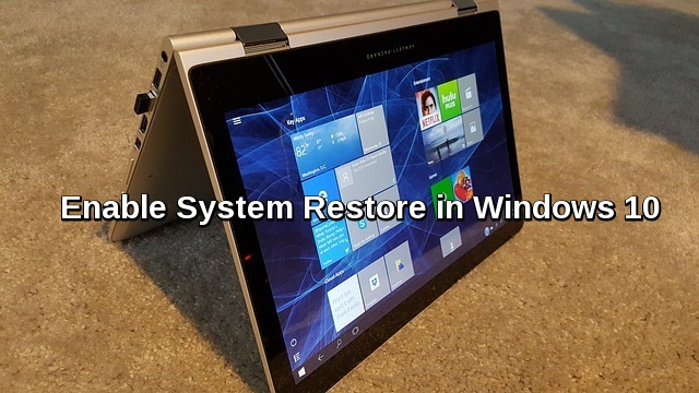 Know how to enable System Restore and Use it in Windows10