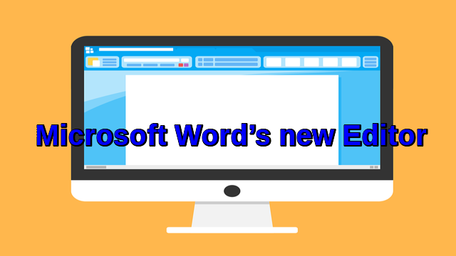 Microsoft Word's new Editor makes you a better writer