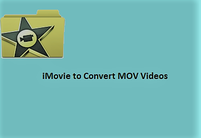 How to convert MOV videos using iMovie - Info | Remo Software