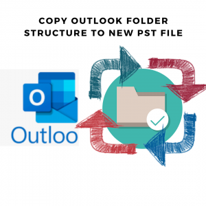 Copy Outlook folder structure to new PST