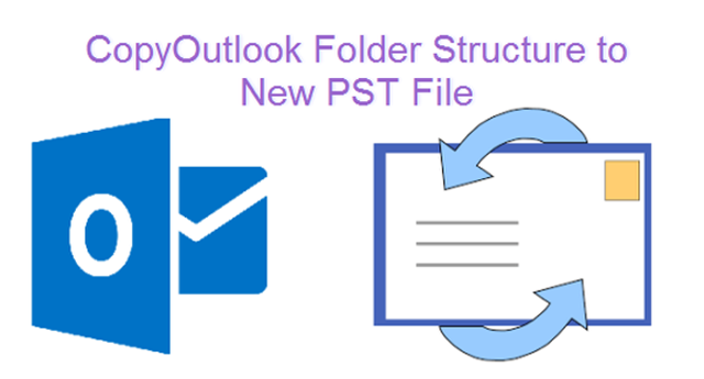 Copy Outlook Folder Structure to New PST File - Info | Remo Software