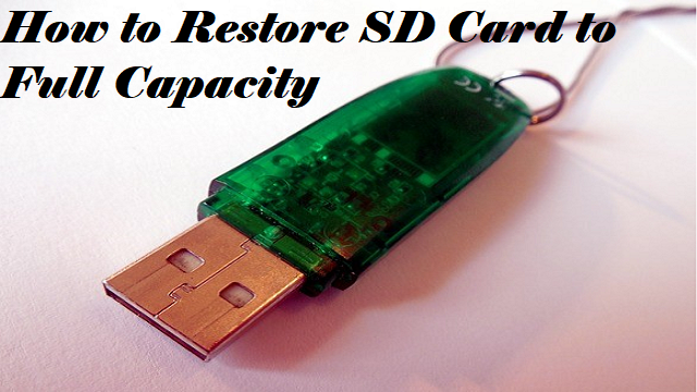 How to Restore and Reclaim Full Capacity on SD Card without