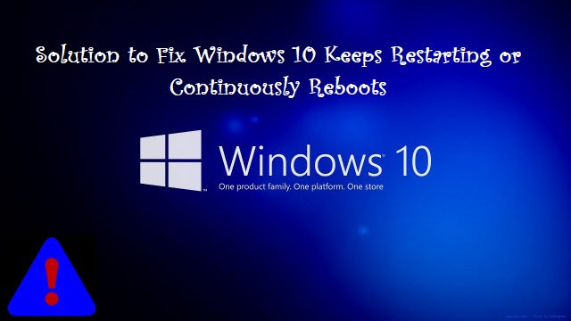 Solution to Fix Windows 10 Keeps Restarting or Continuously Reboots