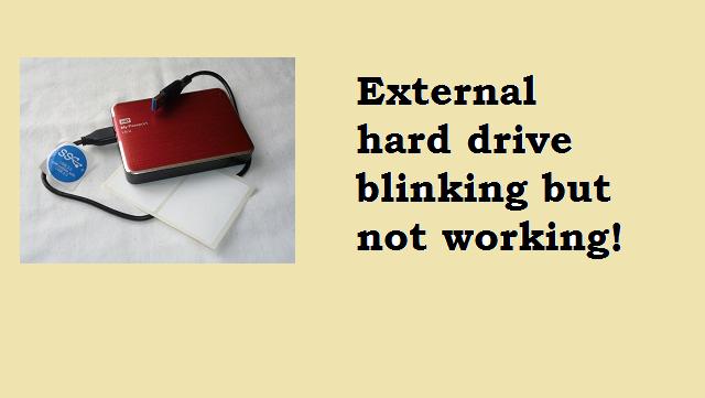 How to Fix External Drive Blinking But not Working - Info