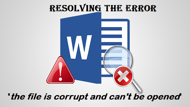 Fixing 'The file is corrupted and cannot be opened' Error in MS Word