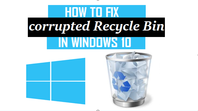 Fix and Repair Corrupted Windows 10 Recycle Bin