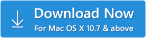 Download Now - For Mac OS X 10.7 & above