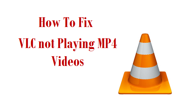 vlc not playing mp4 videos