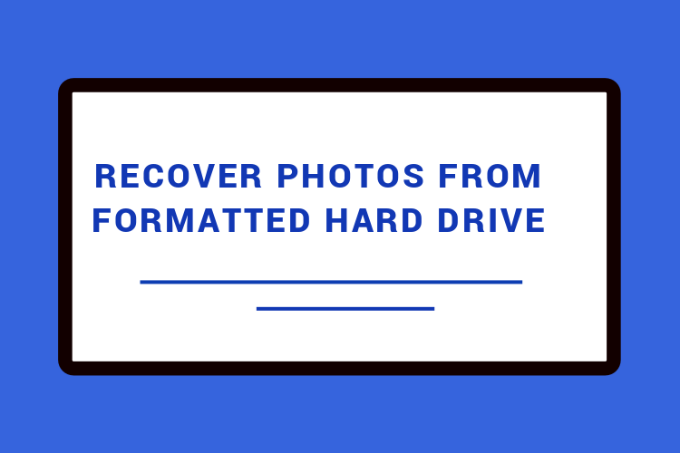 Recover photos from formatted hard drive