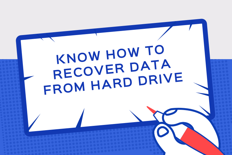 Know How to Recover Data from Hard Drive | A Complete Guide